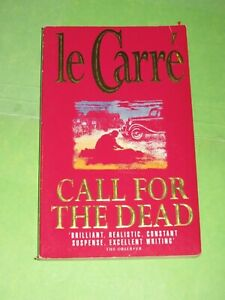 Call For The Dead John Le Carre George Smiley Precursor Spy Who Came From Cold