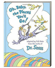 Oh, Baby, the Places You'll Go! Tish Rabe based on Dr. Seuss (2015, Hardcover)