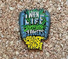 """(1) Dabbers Unite """"When Life Gives You Flowers"""" Hat Pin - Heady Pin"""