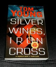 TOM YOUNG Silver Wings, Iron Cross * World War II Thriller * NEW 2020 ARC