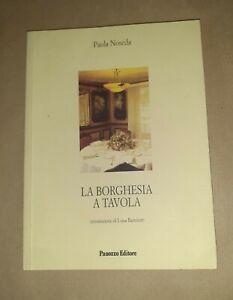 La borghesia a tavola di Paola Noseda - Panozzo Editore, 2001