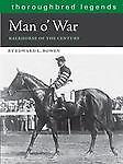 MAN O' WAR Racehorse of the Century THOROUGHBRED LEGENDS Race Horse Book * Bowen
