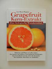 Grapefruit-Kern-Extrakt Jens Meyer Wegener Das biologische Wundermittel