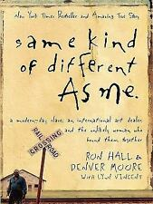Same Kind of Different as Me : A Modern-Day Slave, an International Art...