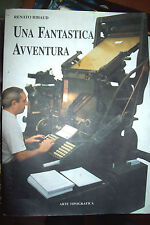 Una fantastica avventura R. Ribaud ed. Arte Tipografica 1997 storia giornali