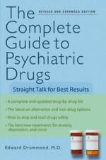 The Complete Guide to Psychiatric Drugs : Straight Talk for Best Results by...