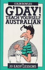 G'day: Teach Yourself Australian in 20 Easy Lessons,Colin Bowles, Louis Silvest