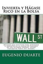 Invierta Y H?gase Rico En La Bolsa: M?todo M?s Efectivo Para Aprender A Inver...