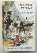 The Story of Britain By R.J. UNSTEAD 1st Edition 1969 A&C Black London RARE