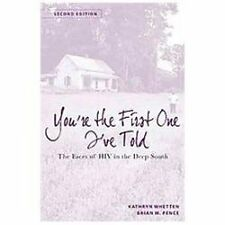 You're the First One I've Told : The Faces of HIV in the Deep South by...