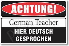 Warning German Teacher - NEW Novelty Humor Poster (hu226)