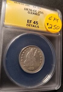 1876 CC EF45 Certified Seated Liberty Quarter C74