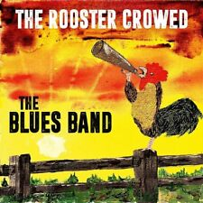 BLUES BAND - THE ROOSTER CROWED   VINYL LP NEW!