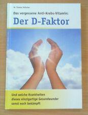 Das vergessene Anti-Krebs-Vitamin: Der D-Faktor - Th. Hofacker (TB), 1x GELESEN!
