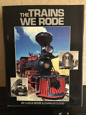 THE TRAINS WE RODE VOL I & II 1990 BY LUCIUS BEEBE & CHARLES CLEGG