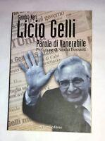 Licio Gelli: parola di venerabile - Sandro Neri - Aliberti, 2006