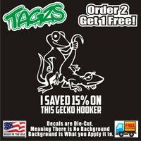Gecko Geico Hooker Funny DieCut Vinyl Window Decal Sticker Car Truck SUV JDM