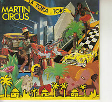 45TRS VINYL 7''/ FRENCH SP MARTIN CIRCUS / LA TOKA-TOKE