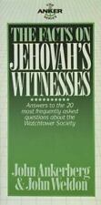 Facts on the Jehovah's Witness by John Ankerberg; John Weldon