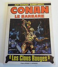 Format Géant Humanoïdes Associés   CONAN les clous rouges  Roy Thomas