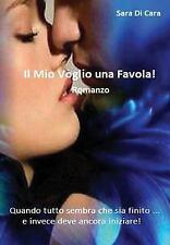 Il Mio Voglio una Favola! by Sara Di Cara Adelfio (2014, Hardcover)