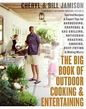 The Big Book of Outdoor Cooking and Entertaining: Spirited Recipes and-ExLibrary