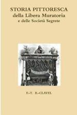 Storia Pittoresca Della Libera Muratoria (Paperback or Softback)