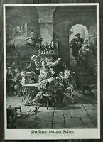 LPZ) Kunst Blatt nach Eduard Grützner 1913 In Auerbachs Keller 24x34cm Holzstich