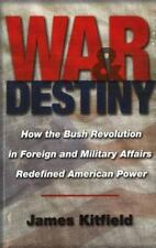 War and Destiny How Bush Revolution in Foreign and Military Affairs Redefined