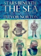 Stars Beneath the Sea: The Extraordinary Lives of the Pioneers of Diving,Trevor