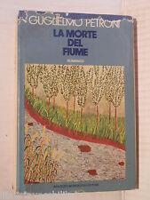 LA MORTE DEL FIUME Guglielmo Petroni Mondadori 1974 libro romanzo narrativa di