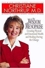 The Wisdom of Menopause : The Complete Guide to Physical and Emotional Health Du