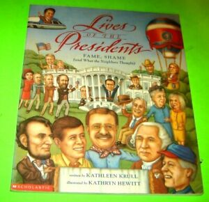 Lives of the Presidents: Fame, Shame, and What the Neighbors Thought by Kathleen