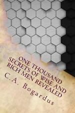 One Thousand Secrets of Wise and Rich Men Revealed by C. A. Bogardus (2016,...