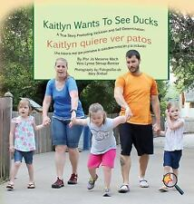 Kaitlyn Wants to See Ducks/Kaitlyn Quiere Ver Patos: A True Story Promoting