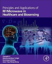 Principles and Applications of RF/Microwave in Healthcare and Biosensing by...