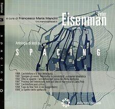 Peter Eisenman. Antologia di testi su Spacing. 2005. .