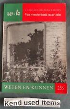 WETEN EN KUNNEN 255 Van vensterbank naar tuin A.C. MULLER-IDZERDA & A. JANSEN