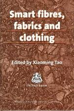 Smart Fibres, Fabrics and Clothing: By Tao, Xiaoming