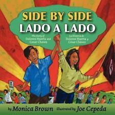 Lado a Lado : La Historia de Dolores Huerta y Cesar Chavez by Monica Brown...