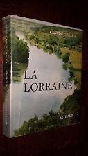 LA LORRAINE - Claude Gérard 1964 - Arthaud