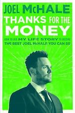 Thanks for the Money: How to Use My Life Story to Become the Best Joel McHale Yo