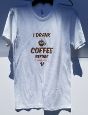 American Apparel I Drank Coffee Before It Was Cool Small T-Shirt