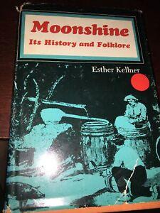 MOONSHINE: ITS HISTORY AND FOLKLORE ESTER KELLNER HC PROHIBITION ALCOHOL BOOK
