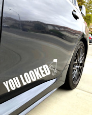 You Looked Sticker Decal Circle Hand Game Gay Decal funny Jdm drift 7.5""