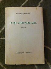 O DEI VERD'ANNI MIEI... POESIE RUGGERO CARNESECCHI MARZOCCO FIRENZE 1956