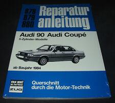 Reparaturanleitung Audi 90 Typ 81 Coupe B2 5 Zylinder 5E ab Baujahr 1984
