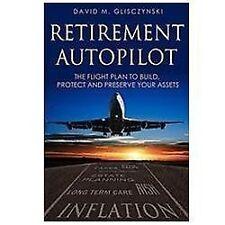 Retirement Autopilot: The Flight Plan to Build