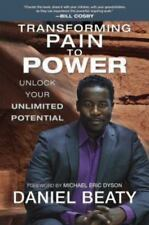 Transforming Pain to Power: Unlock Your Unlimited Potential [ Beaty, Daniel ] Us