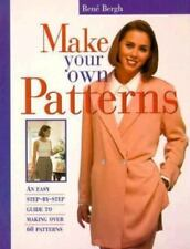 Make Your Own Patterns : An Easy Step-by-Step Guide to Making over 60...